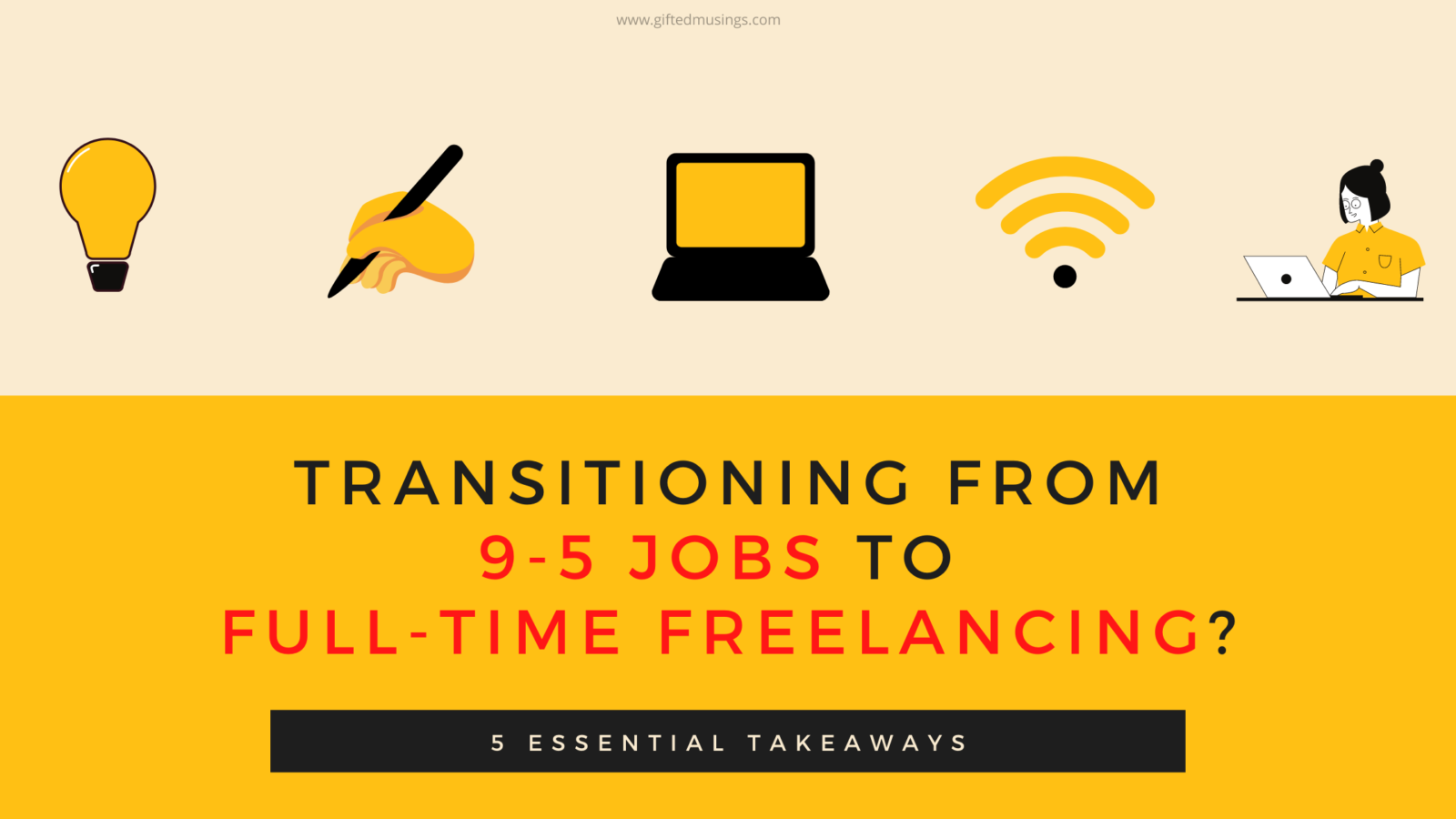 trnasition from 9 to 5 jobs to full time freelancing